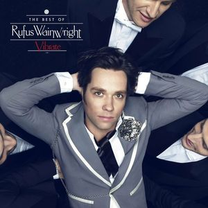 Rufus Wainwright Vibrate The Best Of Rufus Wainwright
